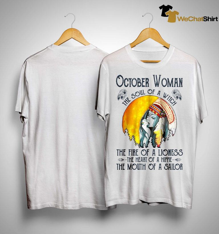 October Woman The Soul Of A Witch The Fire Of A Lioness Shirt