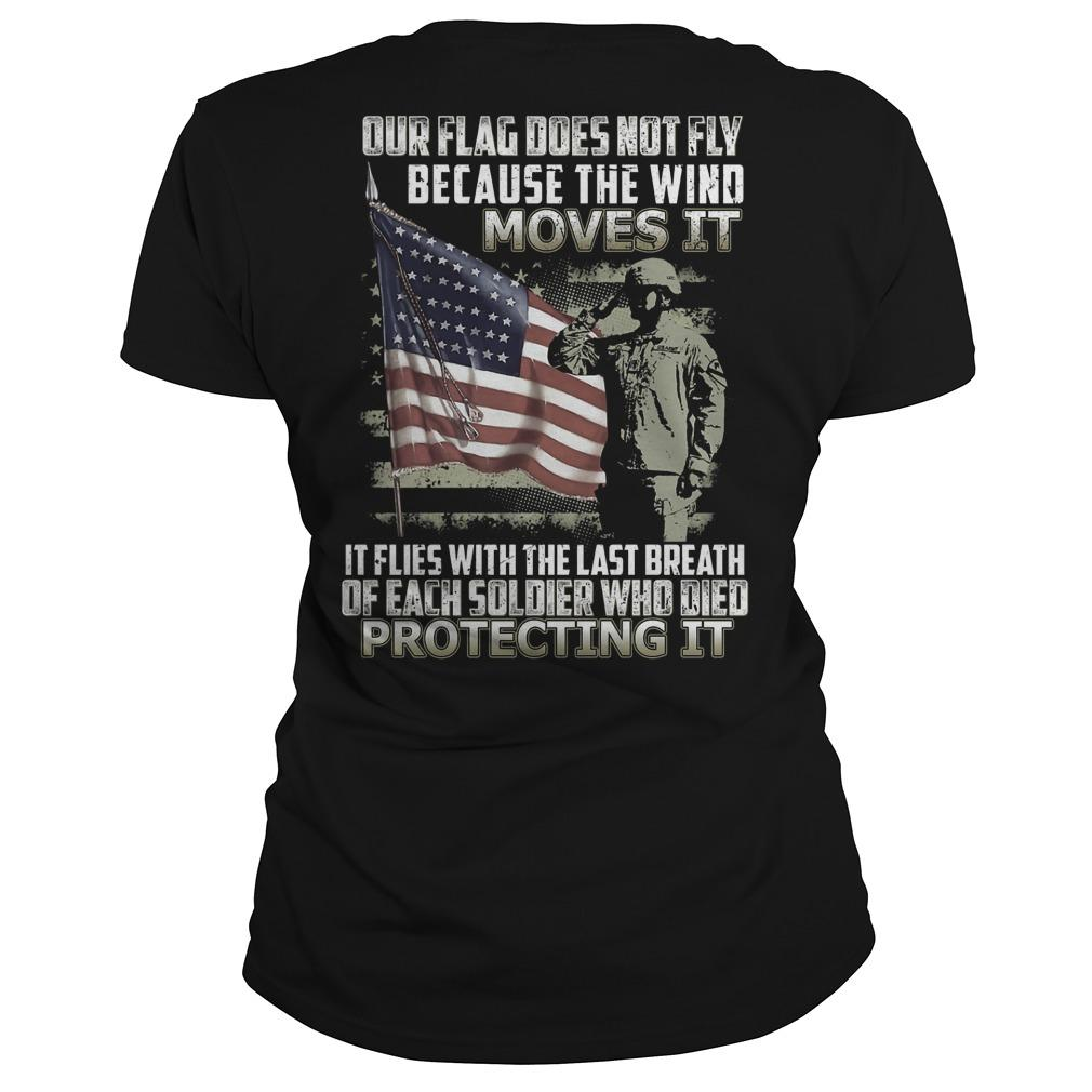 Our Flag Does Not Fly Because The Wind Moves It Longsleeve