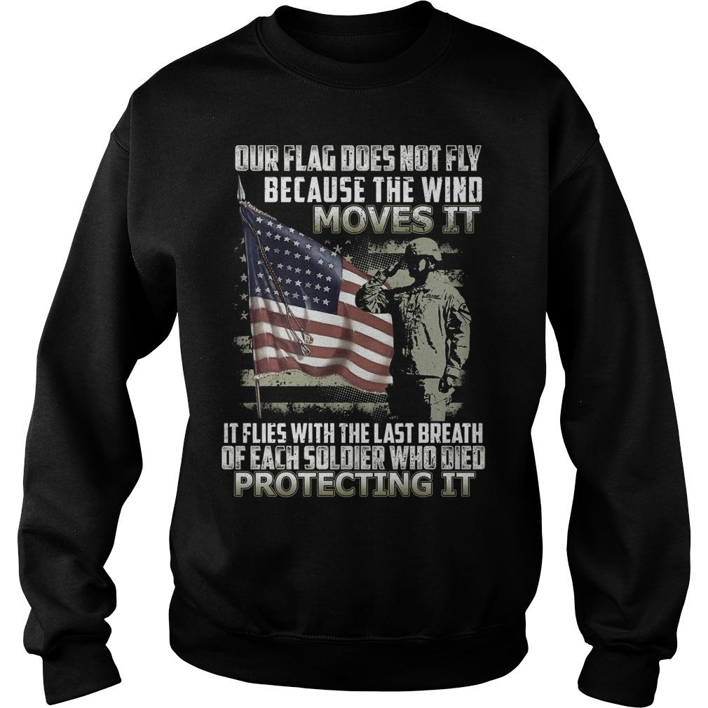 Our Flag Does Not Fly Because The Wind Moves It Sweater