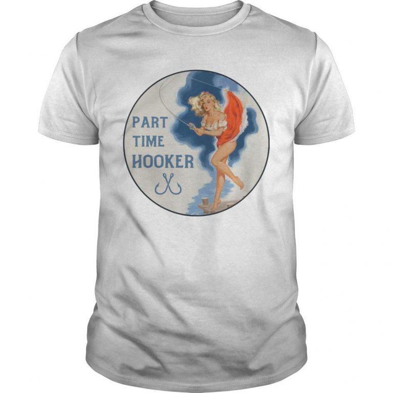 Part Time Hooker Shirt