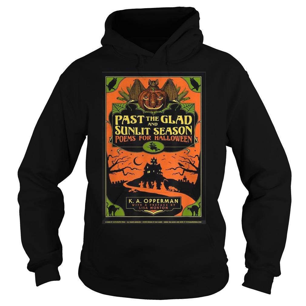 Past The Glad And Sunlit Season Poems For Halloween Hoodie