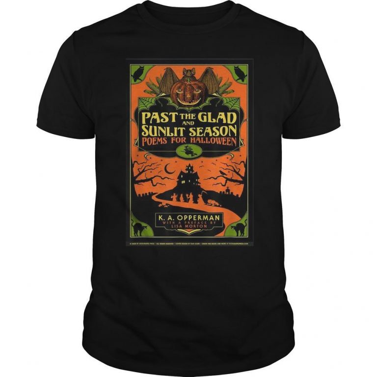 Past The Glad And Sunlit Season Poems For Halloween Shirt