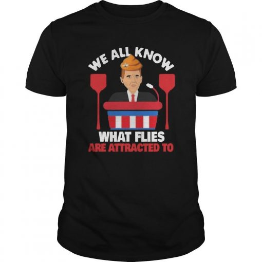 Pence Vp Debate We All Know What Flies Are Attracted To Shirt