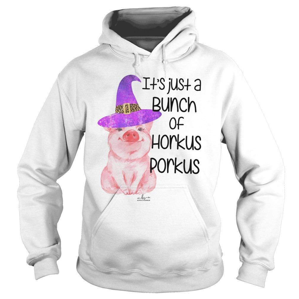 Pig It's Just A Bunch Of Horkus Porkus Hoodie