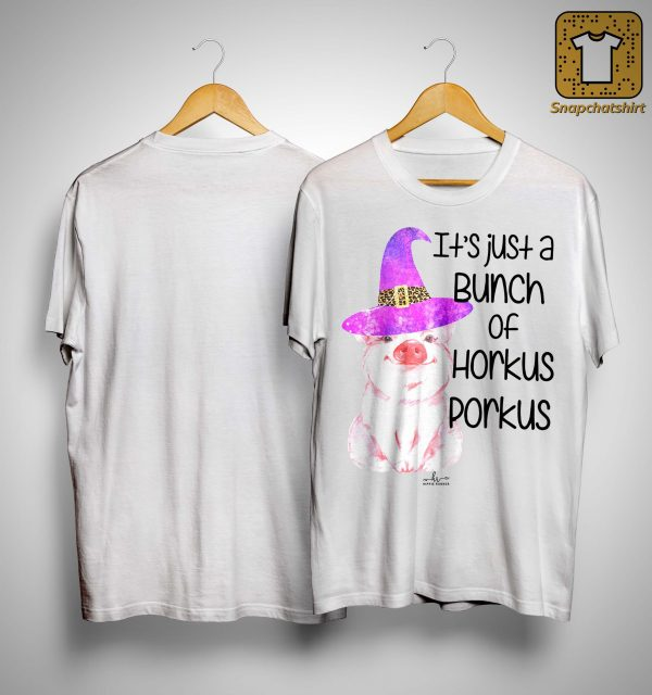 Pig It's Just A Bunch Of Horkus Porkus Shirt