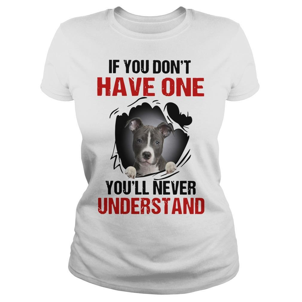 Pitbull If You Don't Have One You'll Never Understand Longsleeve