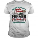 Proud Wife Of A Freakin' Awesome Farmer Who Is Sometimes A Jerk Shirt