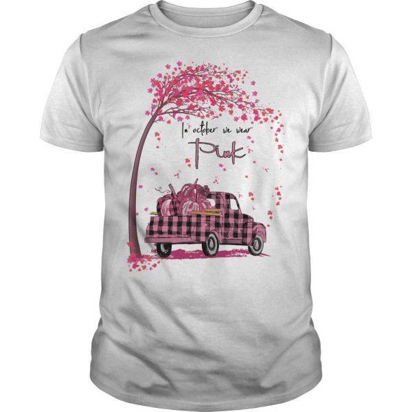 Pumpkin Car In October We Wear Pink Shirt