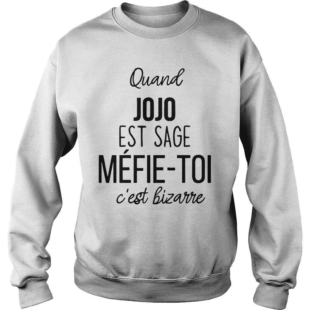 Quand Jojo Est Sage Méfie Toi C'est Bizarre Sweater