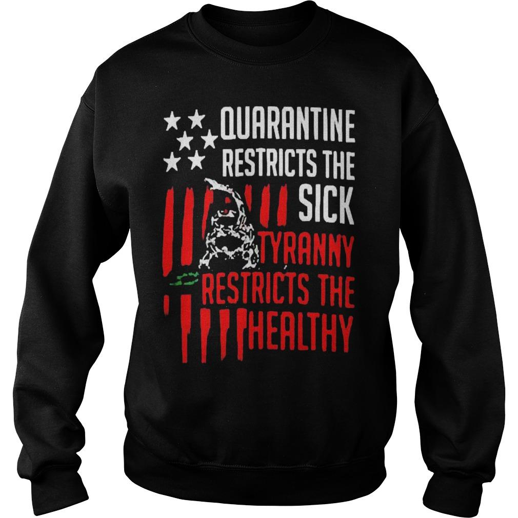 Quarantine Restricts The Sick Tyranny Restricts The Healthy Sweater