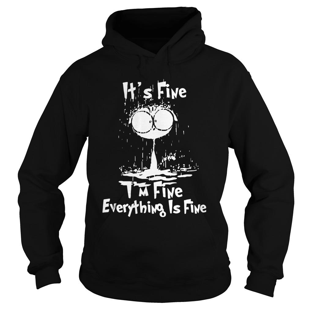 Raining Cat It's Fine I'm Fine Everything Is Fine Hoodie