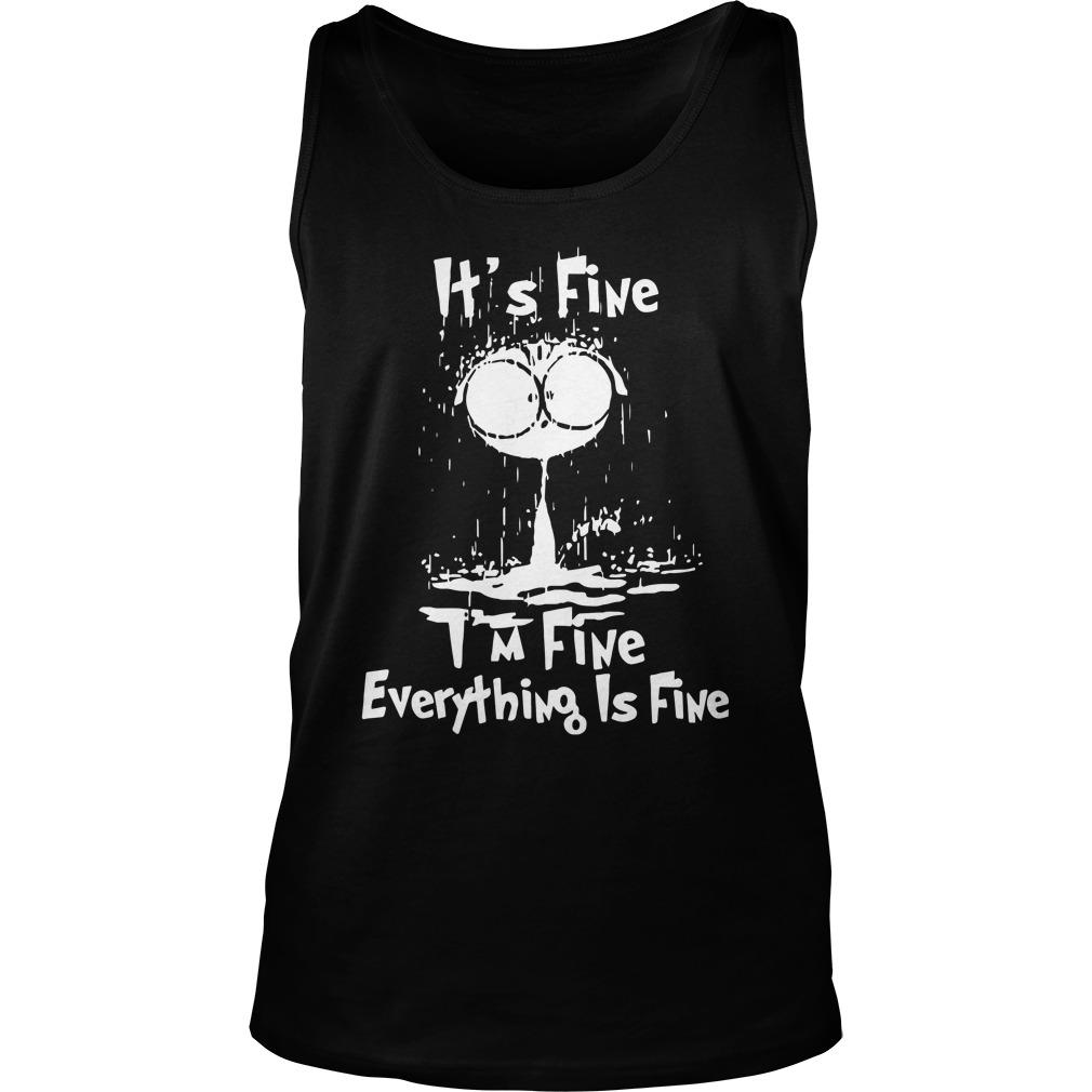 Raining Cat It's Fine I'm Fine Everything Is Fine Tank Top