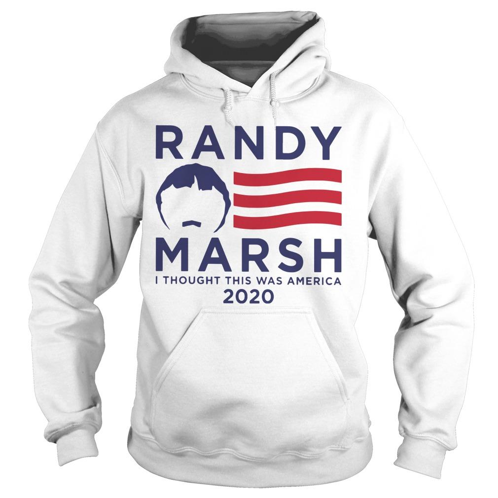 Randy Marsh I Thought This Was America 2020 Hoodie