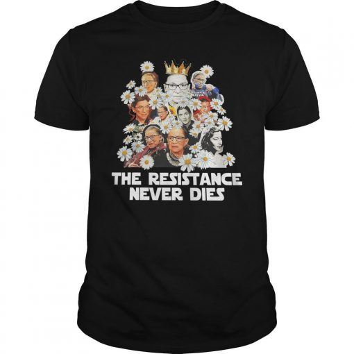 Rbg Chamomile The Resistance Never Dies Shirt