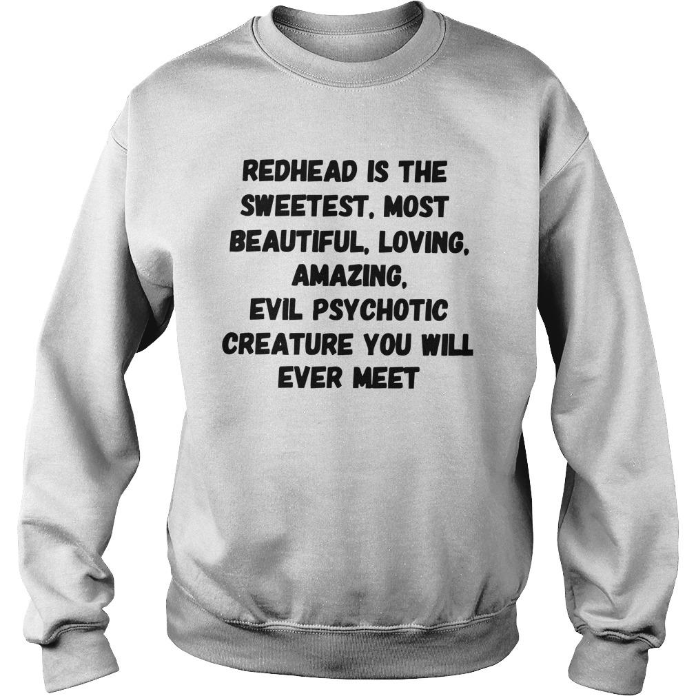 Redhead Is The Sweetest Most Beautiful Loving Amazing Sweater