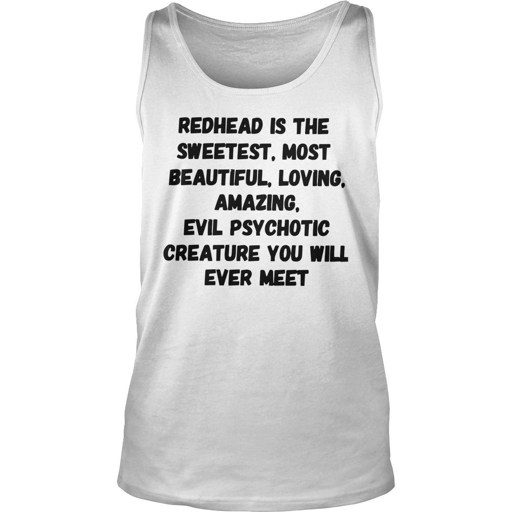 Redhead Is The Sweetest Most Beautiful Loving Amazing Tank Top