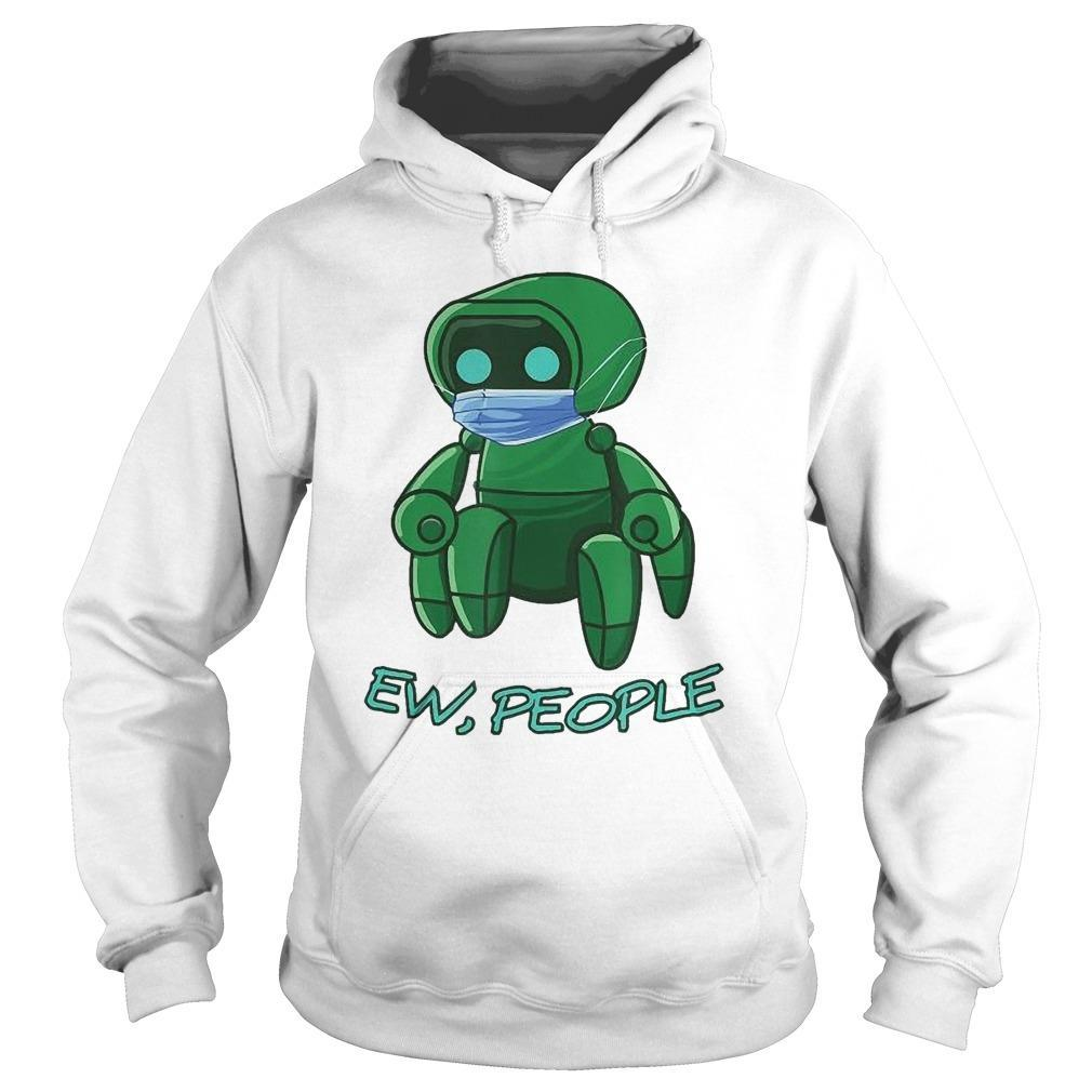 Robot Wearing The Face Mask Ew People Hoodie