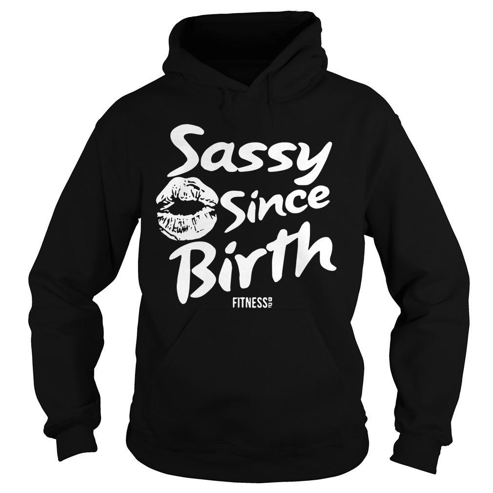 Sassy Since Birth Hoodie