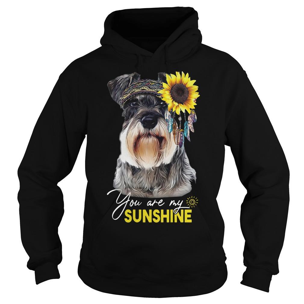 Schnauzer You Are My Sunshine Hoodie