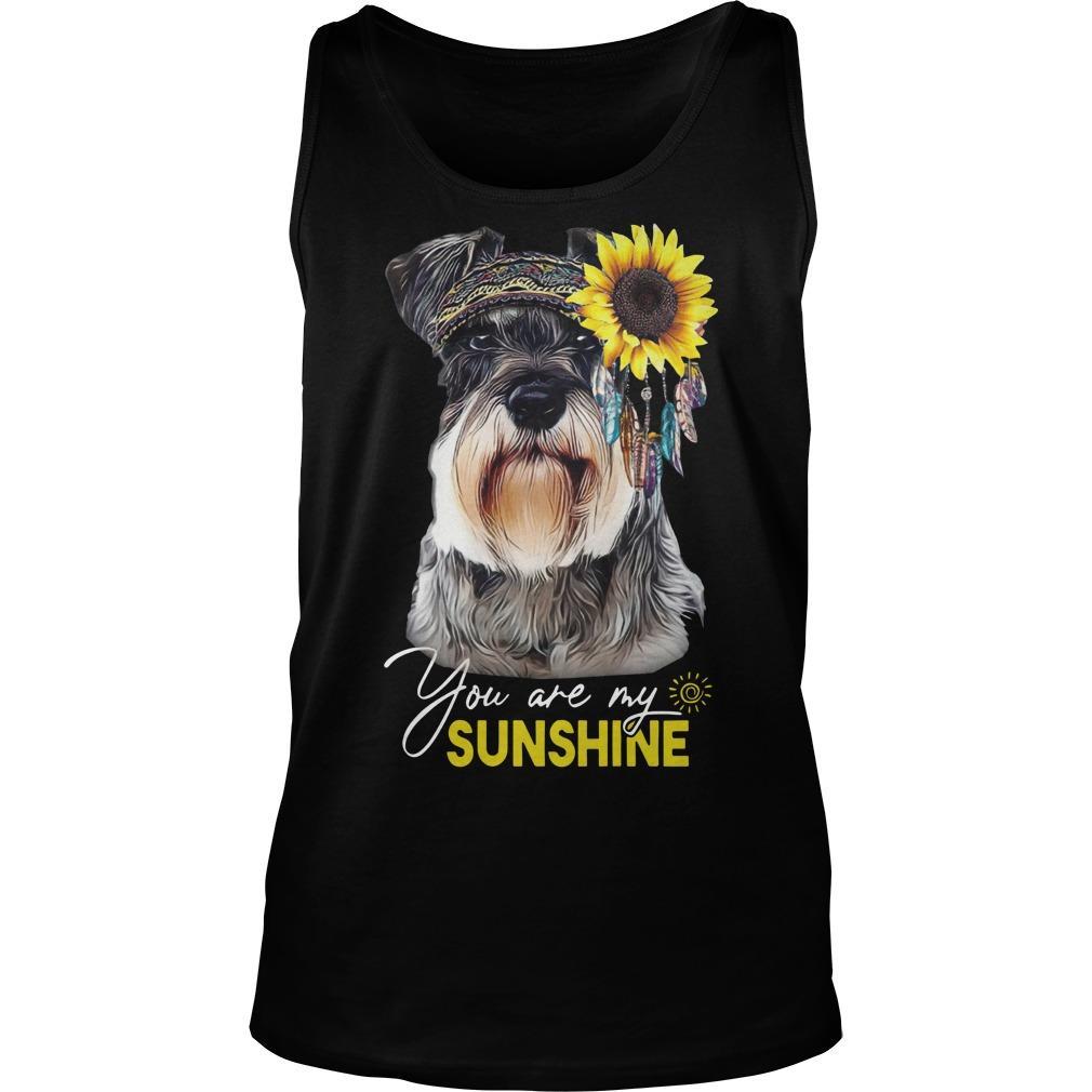 Schnauzer You Are My Sunshine Tank Top