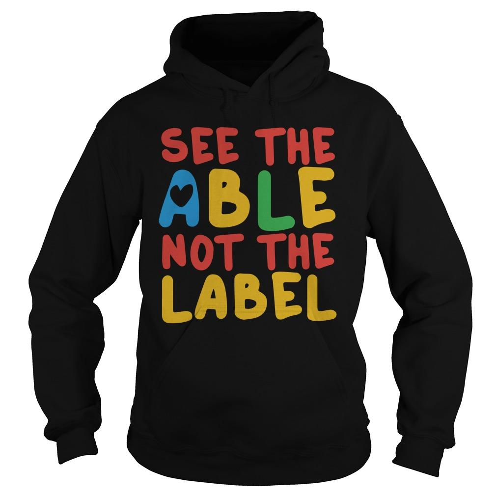 See The Able Not The Label Hoodie