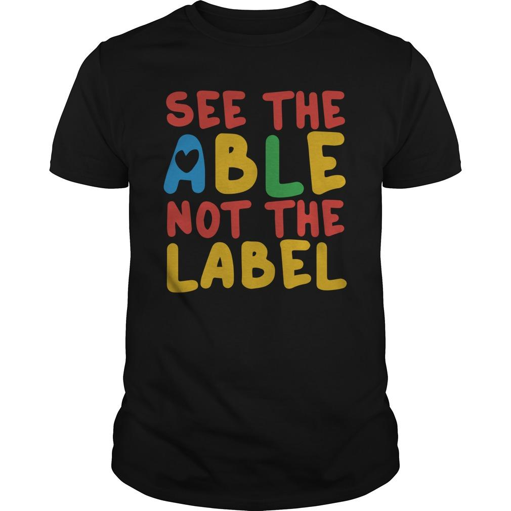 See The Able Not The Label Longsleeve