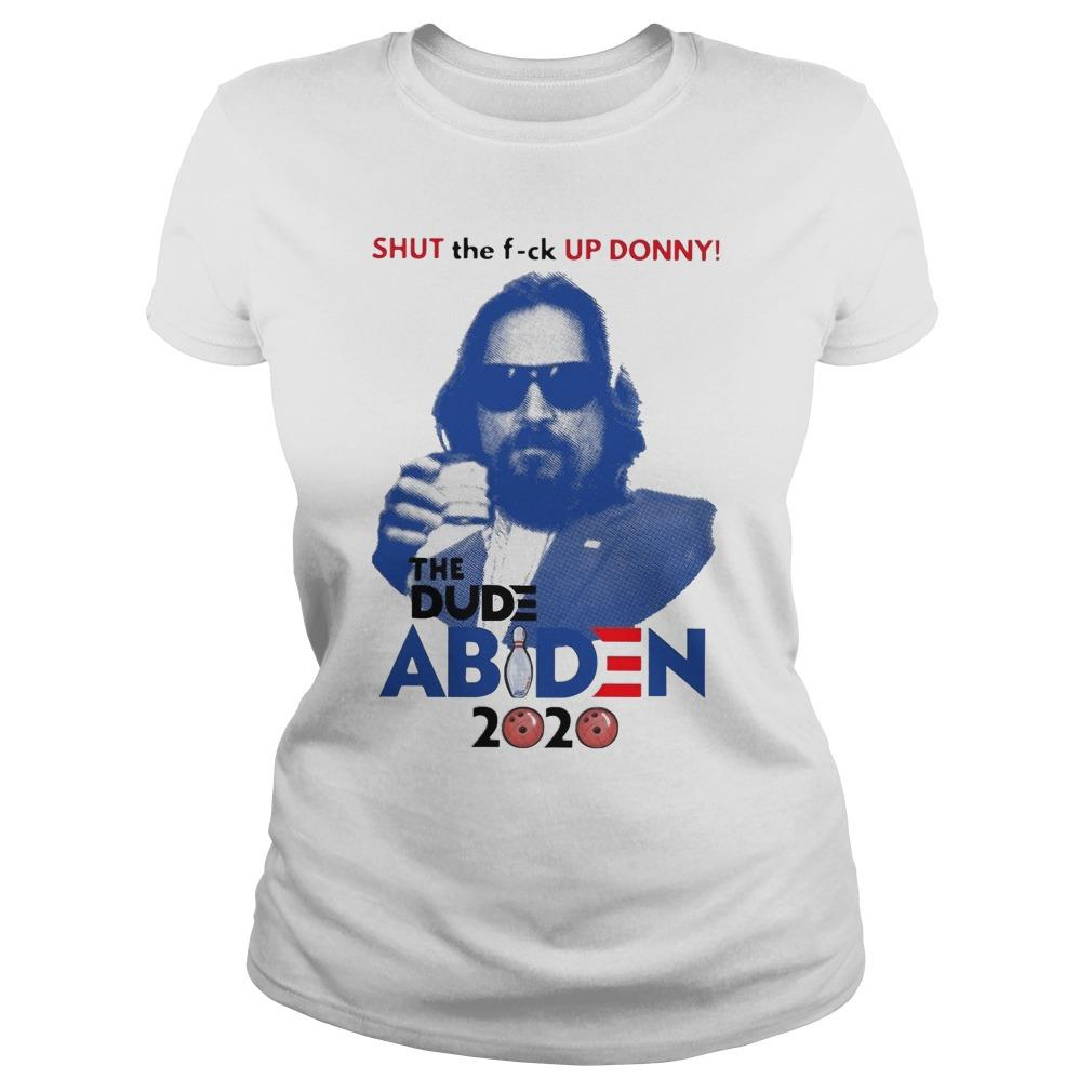Shut The Fuck Up Donny The Dude Abides 2020 Longsleeve