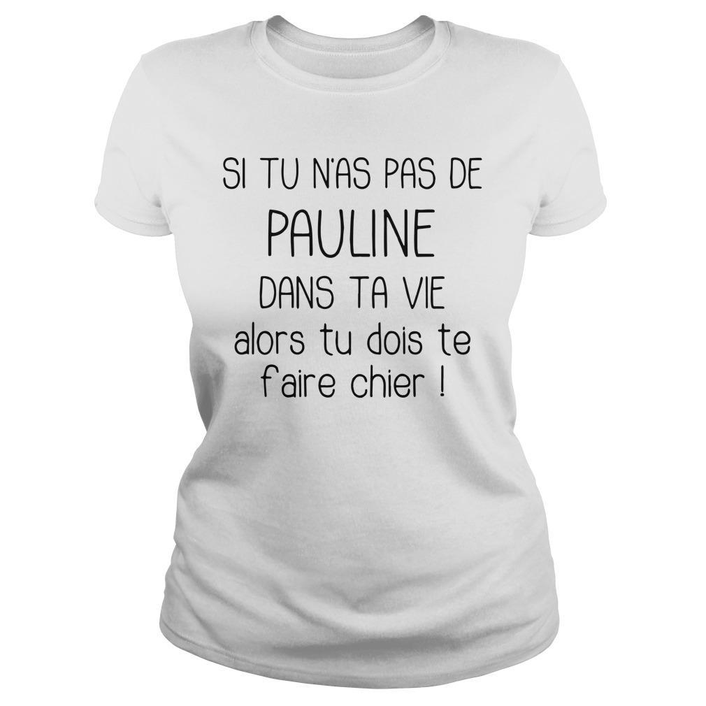 Si Tu N'as Pas De Pauline Dans Ta Vie Alors Tu Dois Te Faire Chier Tank Top