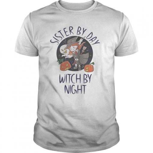 Sister By Day Witch By Night Shirt