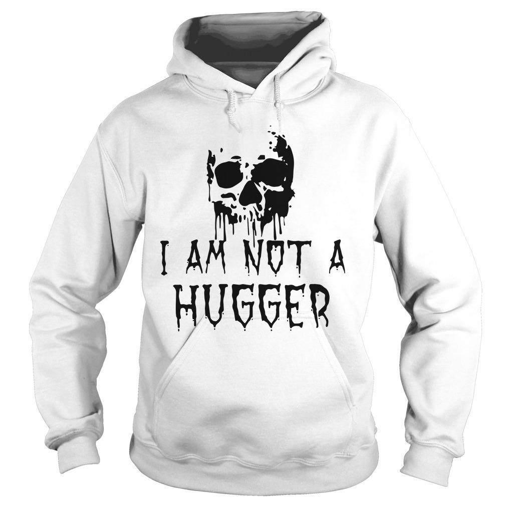 Skull I Am Not A Hugger Hoodie