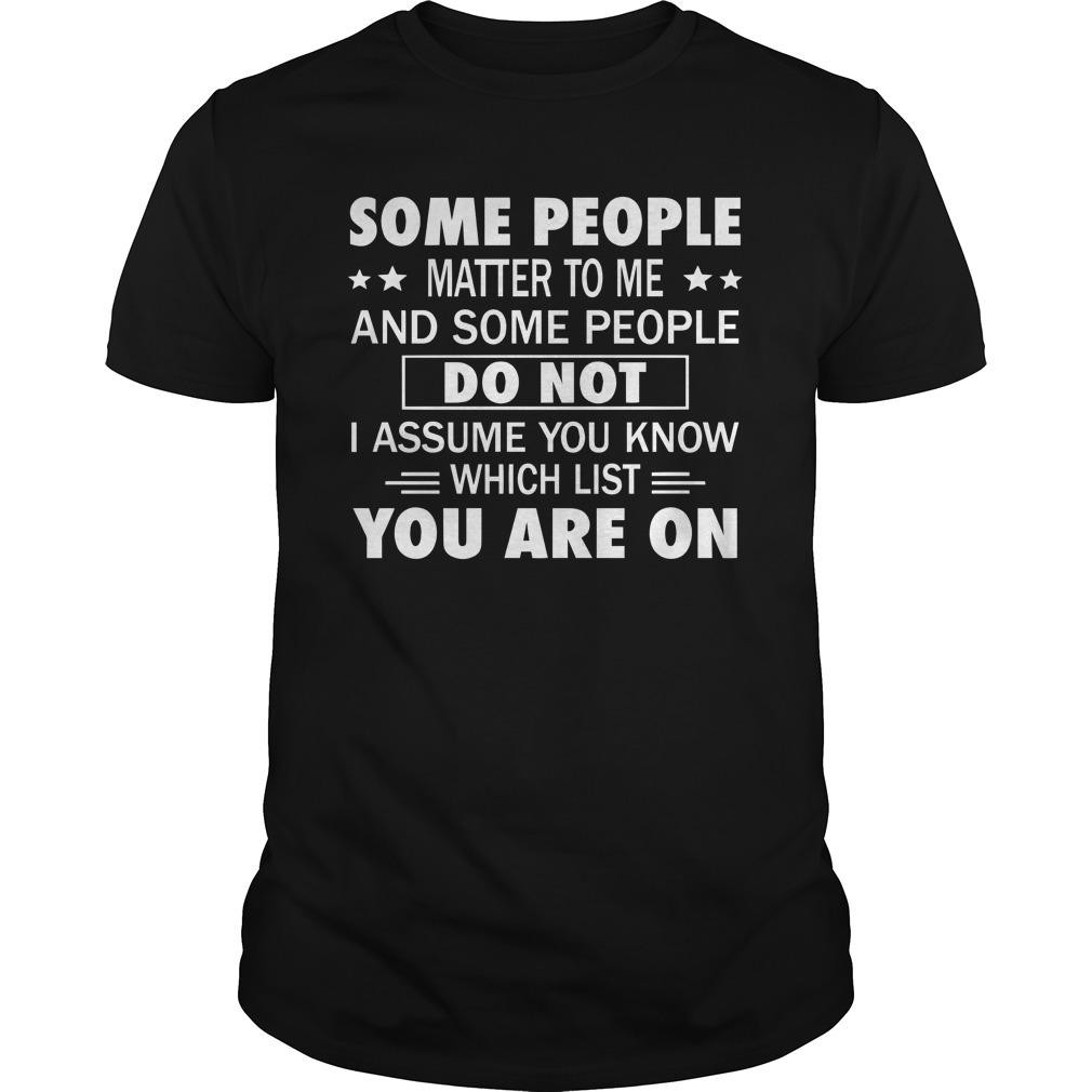 Some People Matter To Me And Some People Do Not Longsleeve