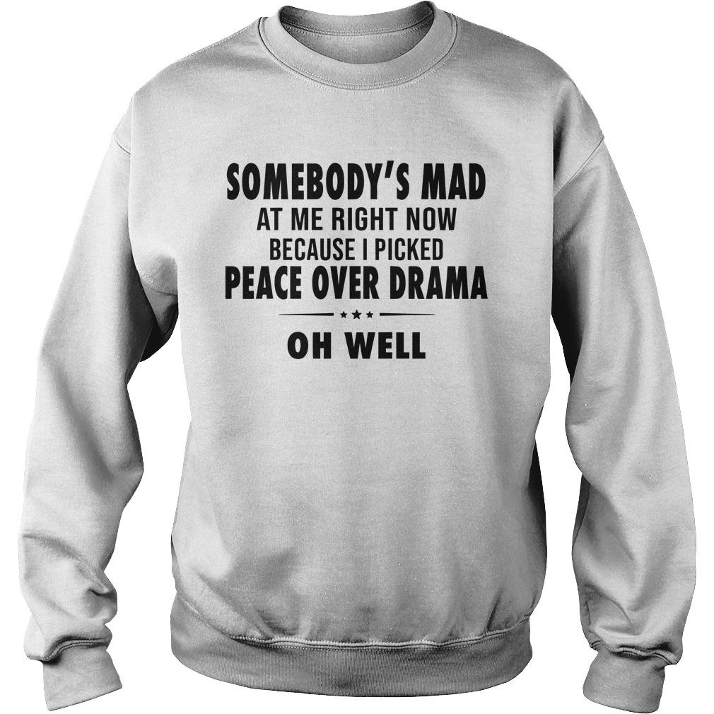 Somebody's Mad At Me Right Now Because I Picked Peace Sweater