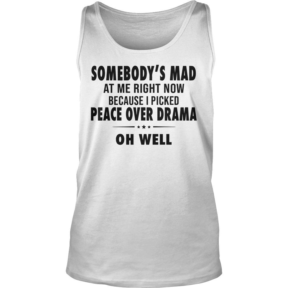 Somebody's Mad At Me Right Now Because I Picked Peace Tank Top