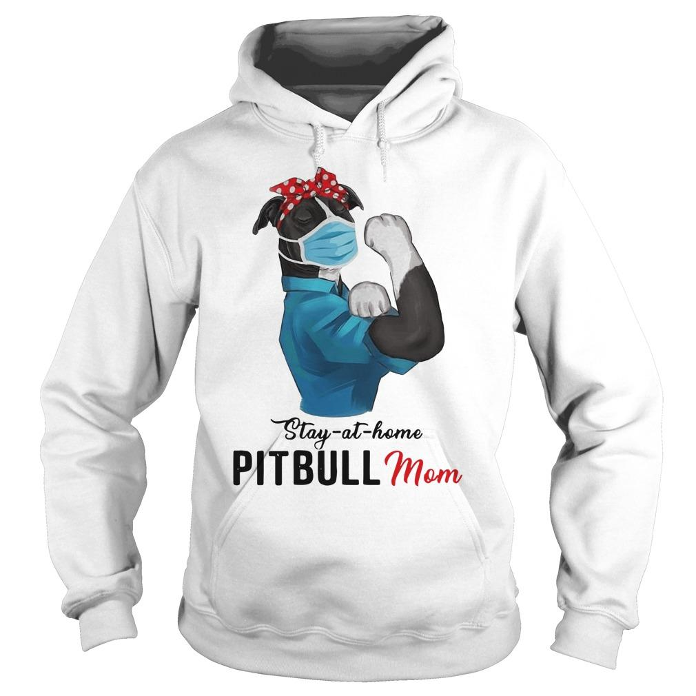 Strong Girl Face Mask Stay At Home Pitbull Mom Hoodie