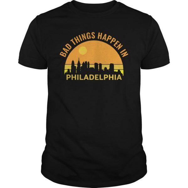 Sunset Bad Things Happen In Philadelphia Shirt