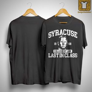 Syracuse 1960 College Of Law Last In Class Shirt