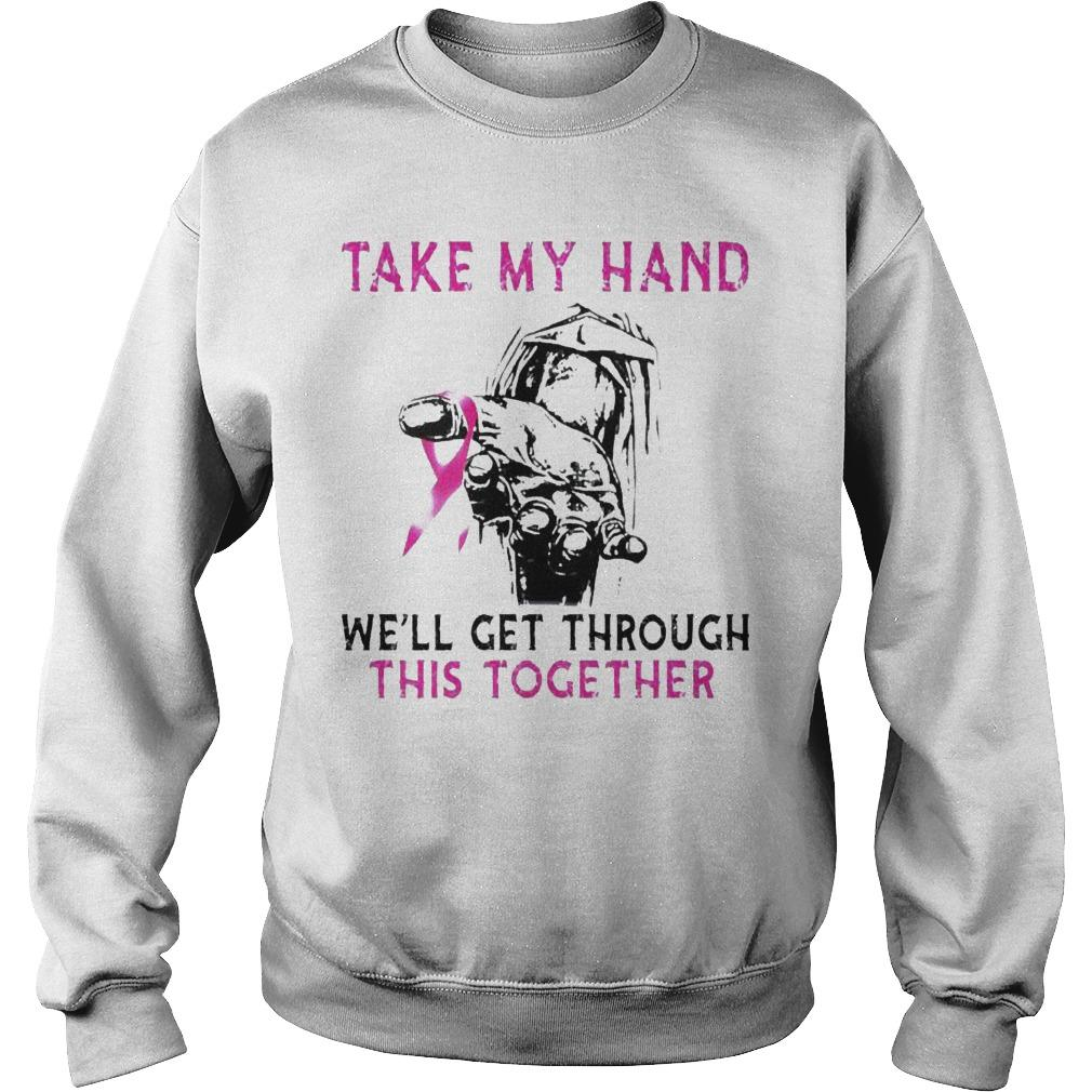 Take My Hand We'll Get Through This Together Sweater
