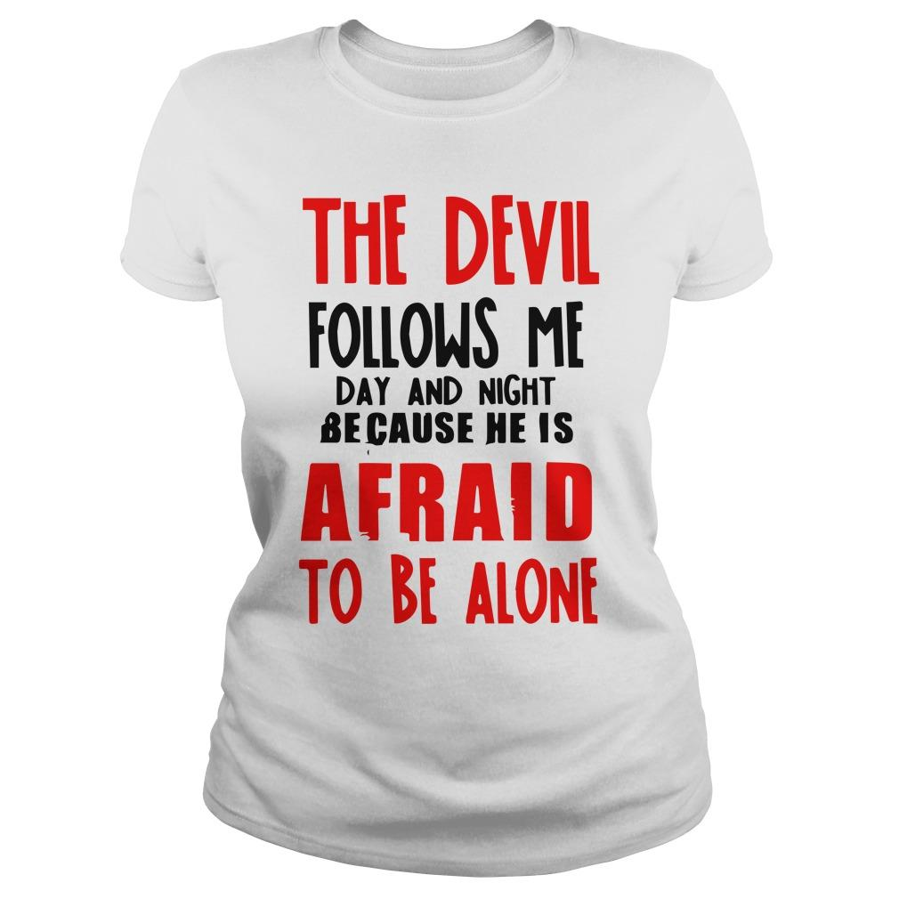 The Devil Follows Me Day And Night Because He Is Afraid To Be Alone Tank Top