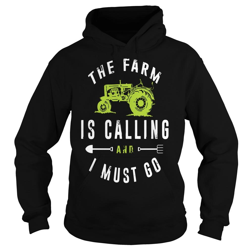 The Farm Is Calling And I Must Go Hoodie