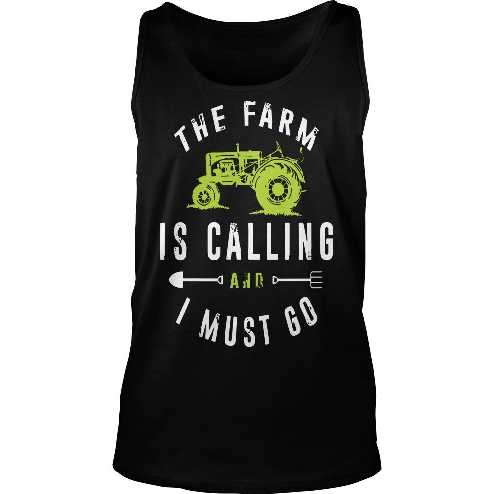 The Farm Is Calling And I Must Go Tank Top
