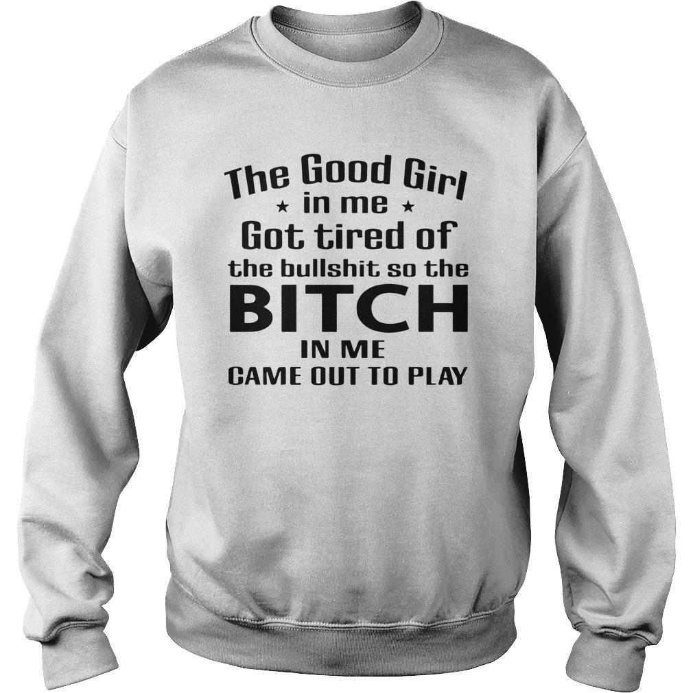 The Good Girl In Me Got Tired Of The Bullshit Sweater