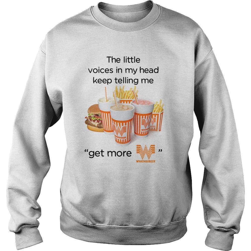 The Little Voices In My Head Keep Telling Me Get More Whataburger Sweater