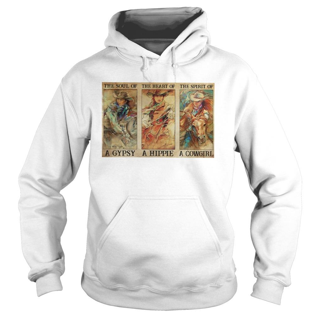 The Soul Of A Gypsy The Heart Of A Hippie The Spirit Of A Cowgirl Hoodie