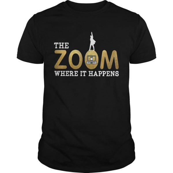 The Zoom Where It Happens Shirt