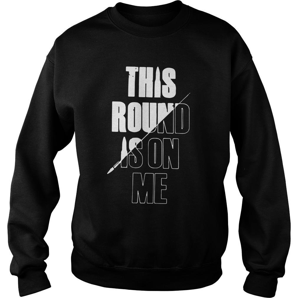 This Round Is On Me Sweater