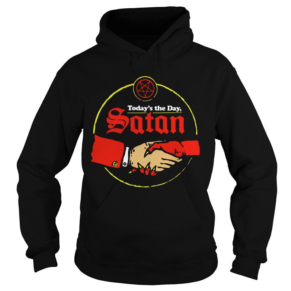 Today's The Day Satan Hoodie