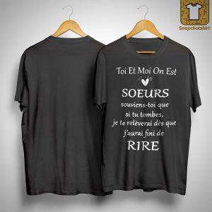 Toi Et Moi On Est Soeurs Souviens Toi Que Si Tu Tombes Shirt
