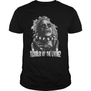 Troubled By The Living Shirt