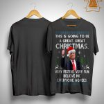 Trump This Is Going To Be A Great Great Christmas Very Festive Shirt