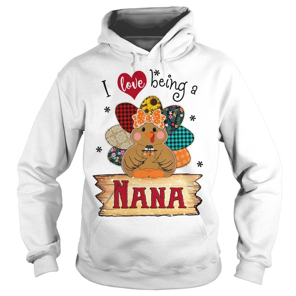 Turkey I Love Being A Nana Hoodie